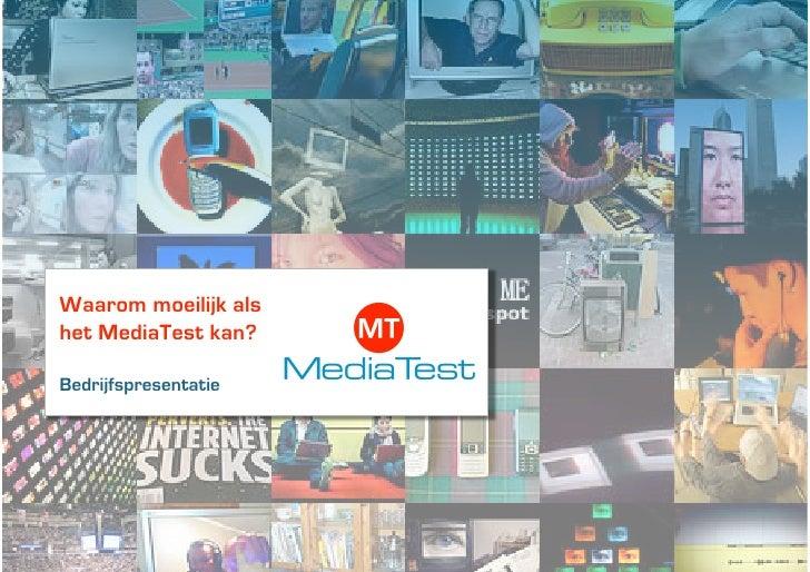 Waarom moeilijk als het MediaTest kan?  Bedrijfspresentatie
