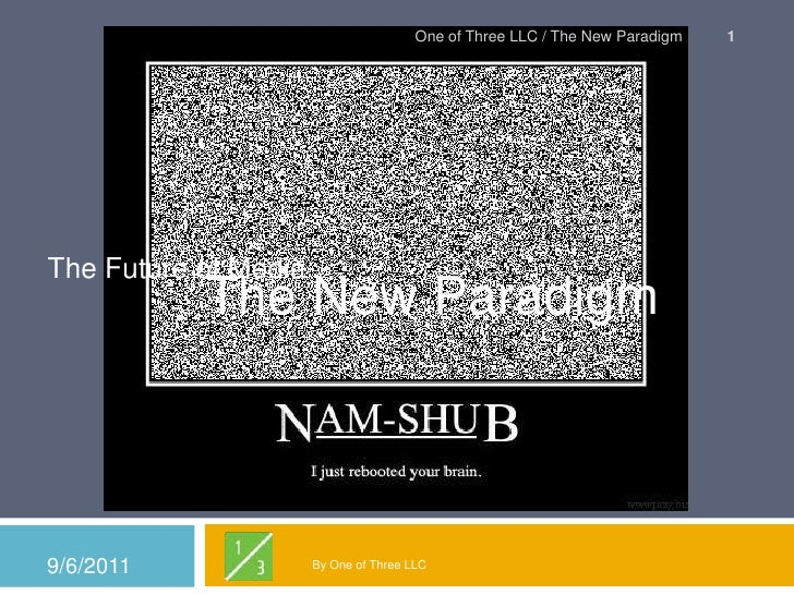 The Future of Media<br />The New Paradigm<br />By One of Three LLC<br />9/2/2011<br />1<br />One of Three LLC / The New Pa...