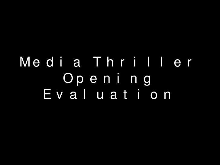 Media thriller opening evaluation