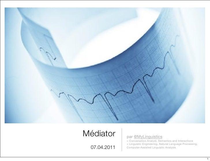 Médiator      par @MyLinguistics              > Conversation Analyst, Semantics and Interactions              > Linguistic...