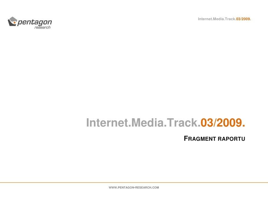 Internet.Media.Track.03/2009.     Internet.Media.Track.03/2009.                                 FRAGMENT RAPORTU         W...