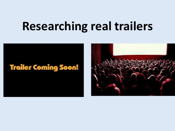 Researching real trailers