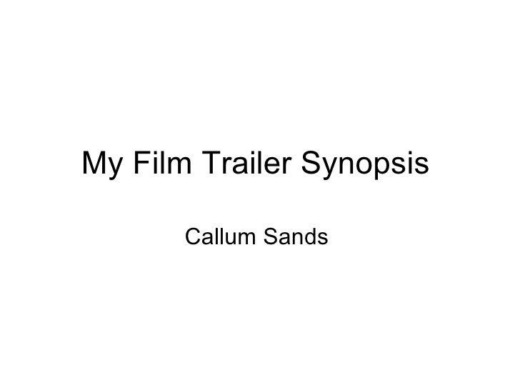 My Film Trailer Synopsis  Callum Sands