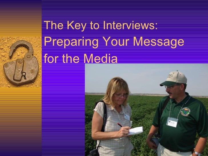 The Key to Interviews: Preparing Your Message for the Media
