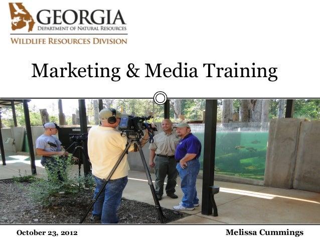 Melissa CummingsJanuary 23, 2012 Marketing & Media Training October 23, 2012