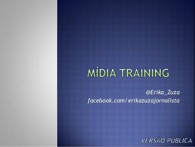 @Erika_Zuza facebook.com/erikazuzajornalista