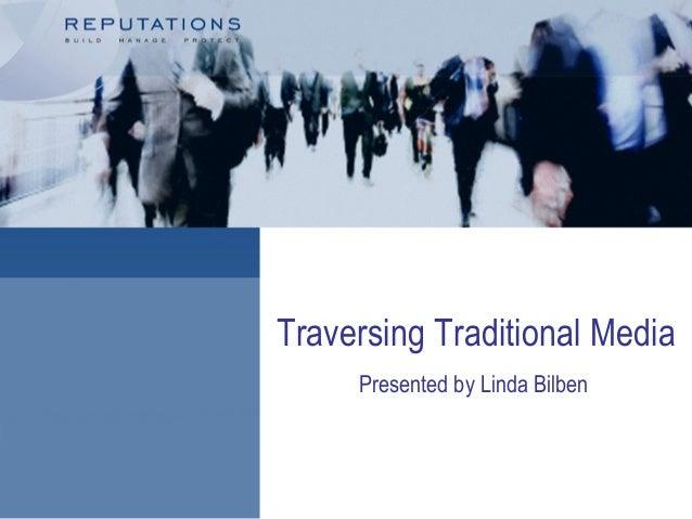 Traversing Traditional Media Presented by Linda Bilben
