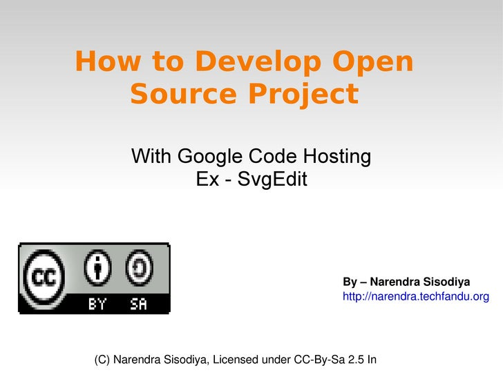 How to Develop Open Source Project With Google Code Hosting Ex - SvgEdit By – Narendra Sisodiya http://narendra.techfandu....