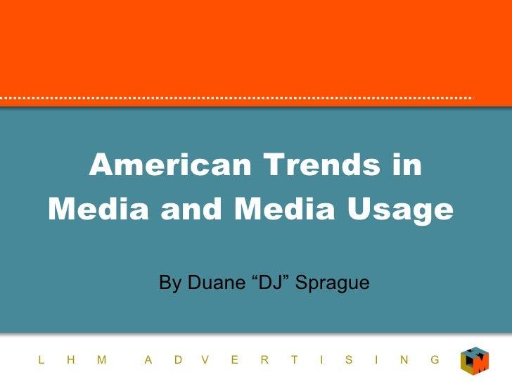 Media Trends in America. Past, Present and Future--Duane Sprague