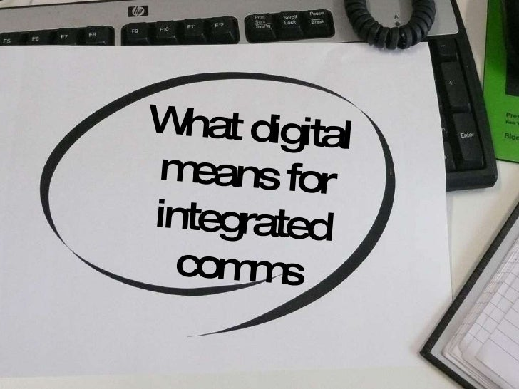 What digital means for integrated comms