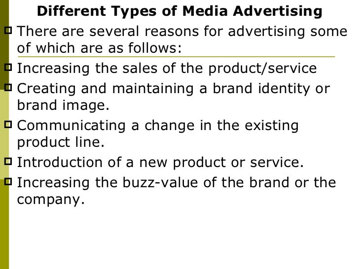 <ul><li>Different Types of Media Advertising </li></ul><ul><li>There are several reasons for advertising some of which are...