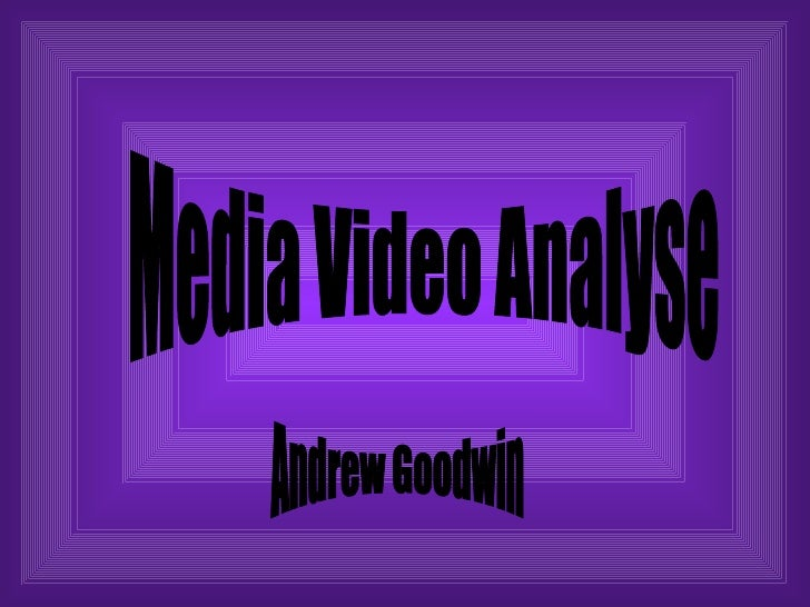 Media Video Analyse Andrew Goodwin