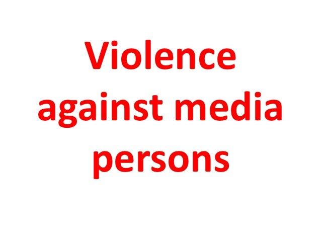 Violenceagainst media   persons