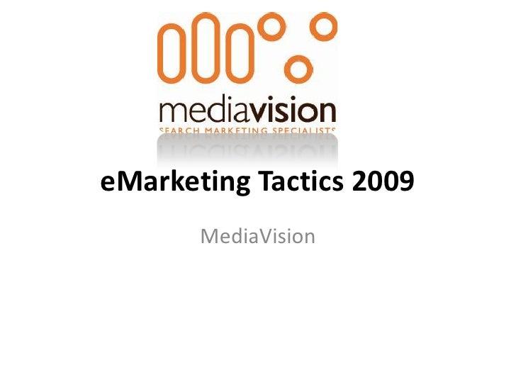 eMarketing Tactics 2009        MediaVision
