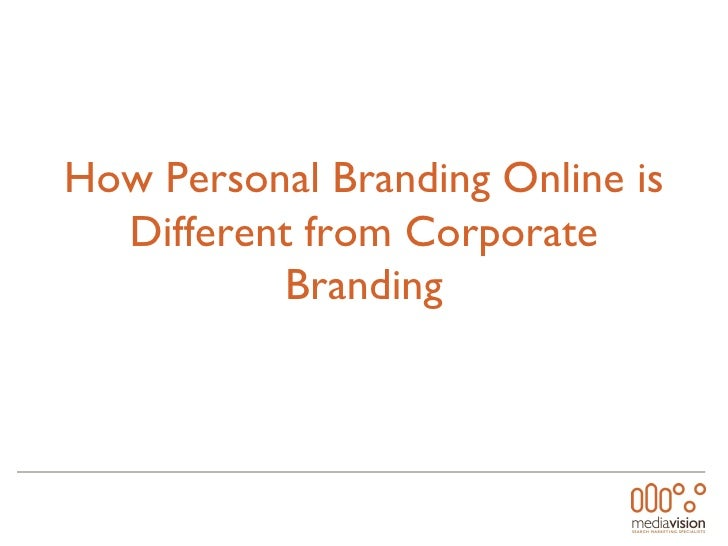 How Personal Branding Online is Different from Corporate Branding