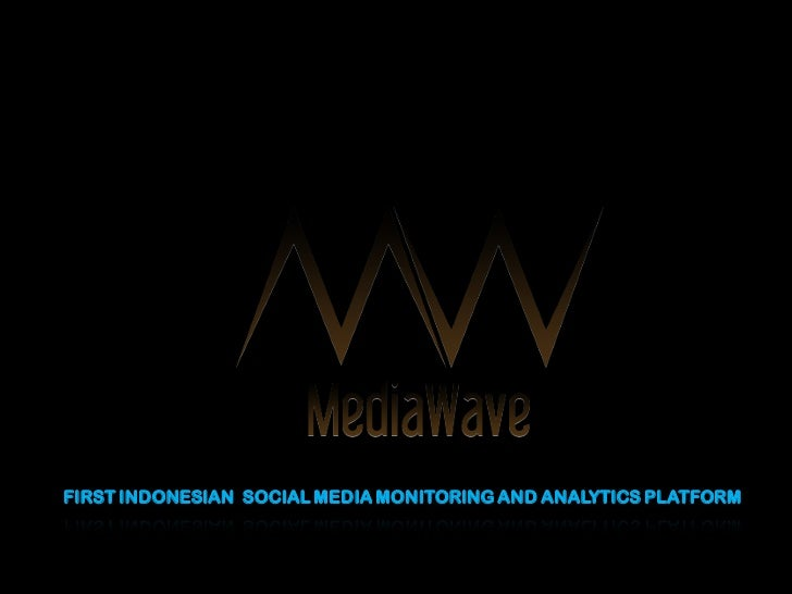 FIRST INDONESIAN SOCIAL MEDIA MONITORING AND ANALYTICS PLATFORM