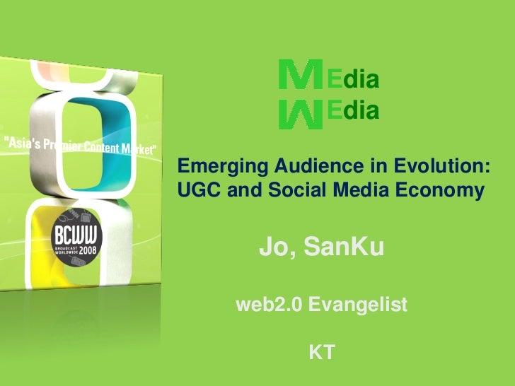 Edia               Edia  Emerging Audience in Evolution: UGC and Social Media Economy          Jo, SanKu       web2.0 Evan...