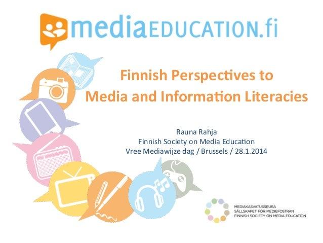 Finnish  Perspec,ves  to       Media  and  Informa,on  Literacies        Rauna  Rahja ...