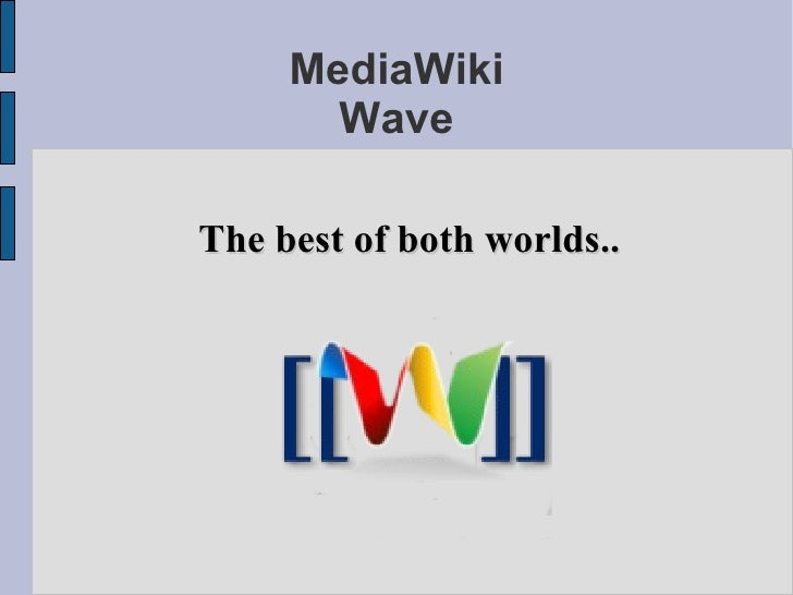 MediaWiki Wave The best of both worlds..