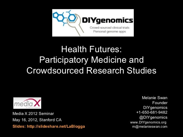 Health Futures:          Participatory Medicine and       Crowdsourced Research Studies                                   ...