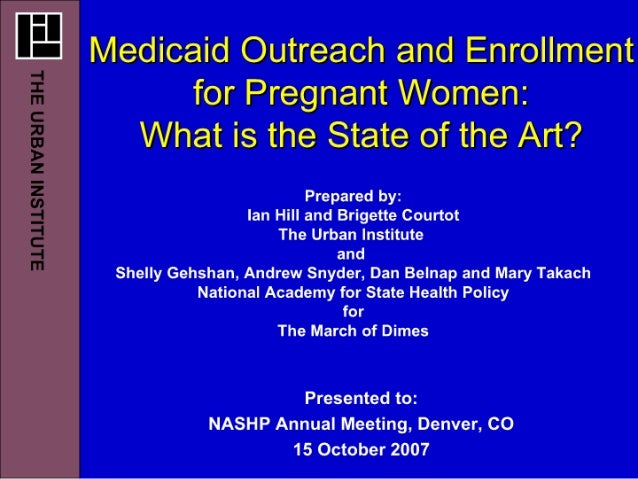 [E Medicaid Outreach and Enrollment for Pregnant Women:  What is the State of the Art?   Prepared by:  Ian Hill and Briget...