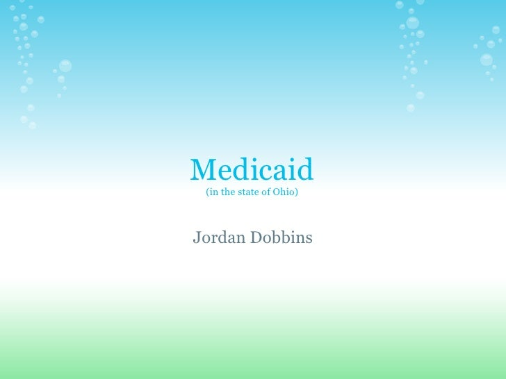 Medicaid (in the state of Ohio)Jordan Dobbins
