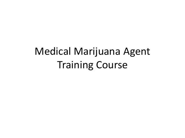 Medical Marijuana Agent Training Course