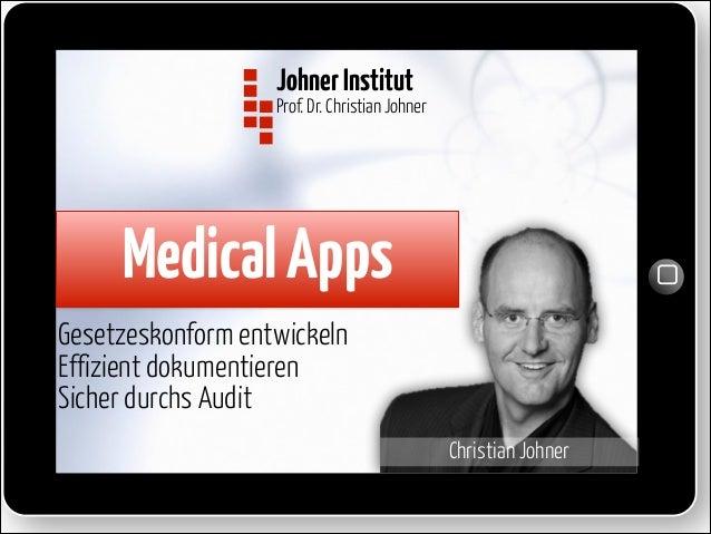 Johner Institut   Prof. Dr. Christian Johner  Medical Apps Gesetzeskonform entwickeln   Effizient dokumentieren   Si...