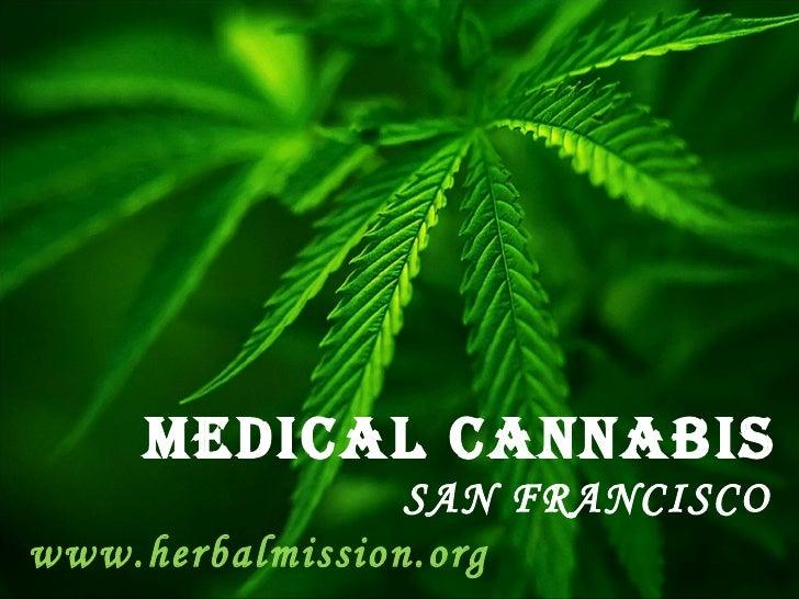 MEDICAL CANNABIS                 SAN FRANCISCOwww.herbalmission.org