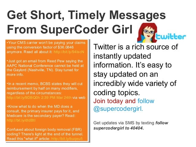 1 Get Short, Timely Messages From SuperCoder Girl Twitter is a rich source of instantly updated information. It's easy to ...