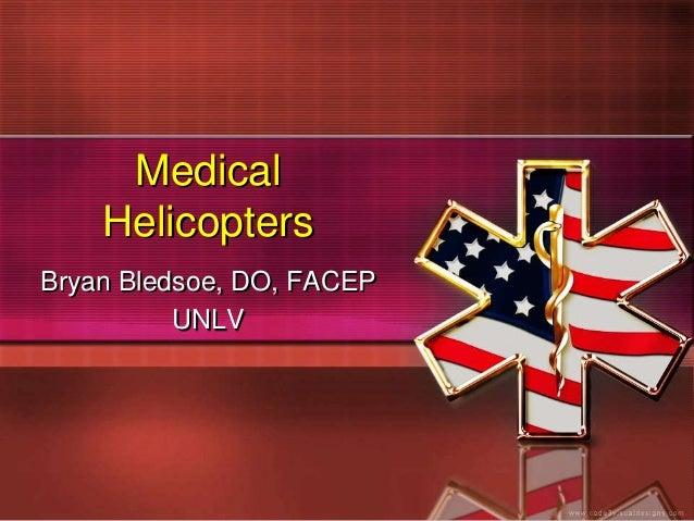 MedicalHelicoptersBryan Bledsoe, DO, FACEPUNLV