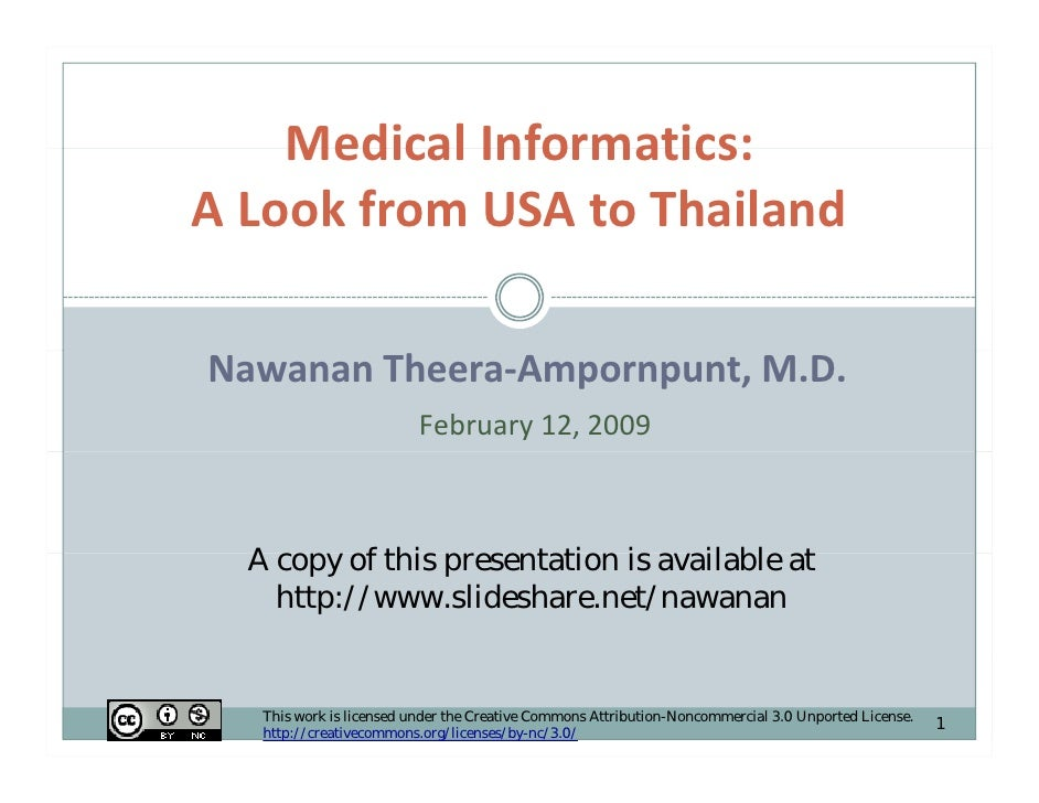 Medical Informatics:     Medical Informatics: A Look from USA to Thailand  Nawanan Theera‐Ampornpunt, M.D.                ...