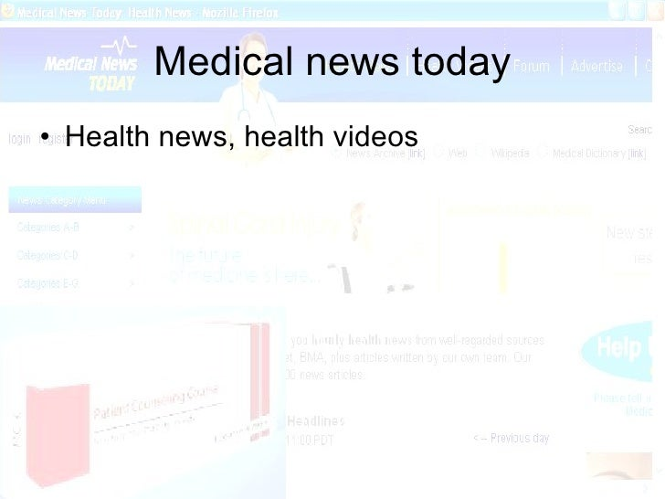 Medical news today <ul><li>Health news, health videos </li></ul>
