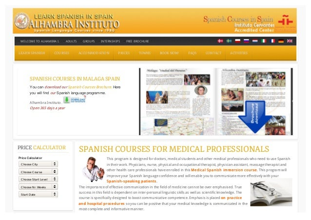 SPANISH COURSES FOR MEDICAL PROFESSIONALS This program is designed for doctors, medical students and other medical profess...