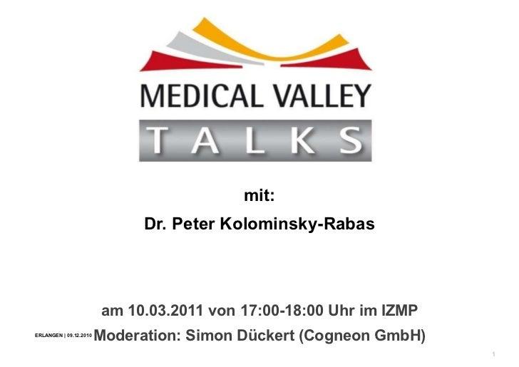 am 10.03.2011 von 17:00-18:00 Uhr im IZMP Moderation: Simon Dückert (Cogneon GmbH) mit: Dr. Peter Kolominsky-Rabas