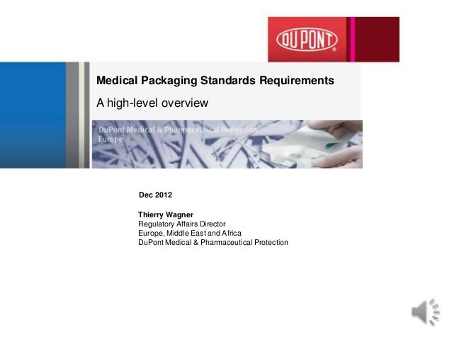 Medical Packaging Standards RequirementsA high-level overview       Dec 2012       Thierry Wagner       Regulatory Affairs...