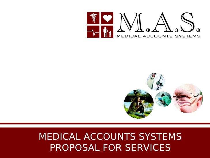 MEDICAL ACCOUNTS SYSTEMS   PROPOSAL FOR SERVICES