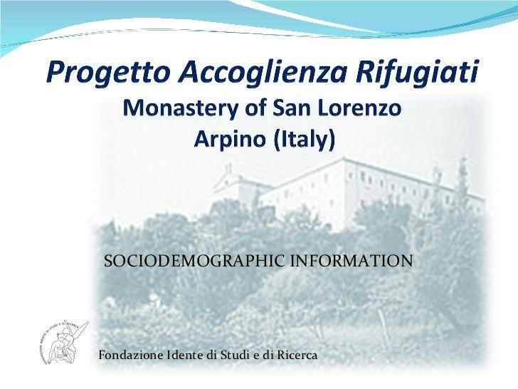 SOCIODEMOGRAPHIC INFORMATION Fondazione Idente di Studi e di Ricerca