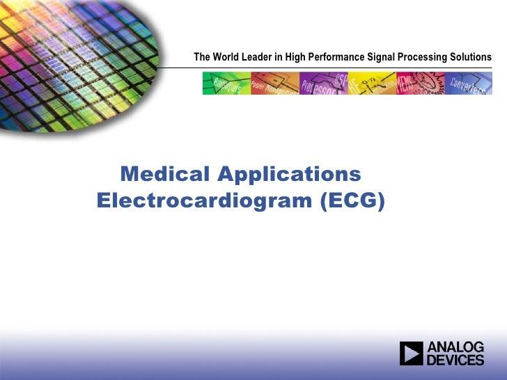 Medical Applications Electrocardiogram (ECG)