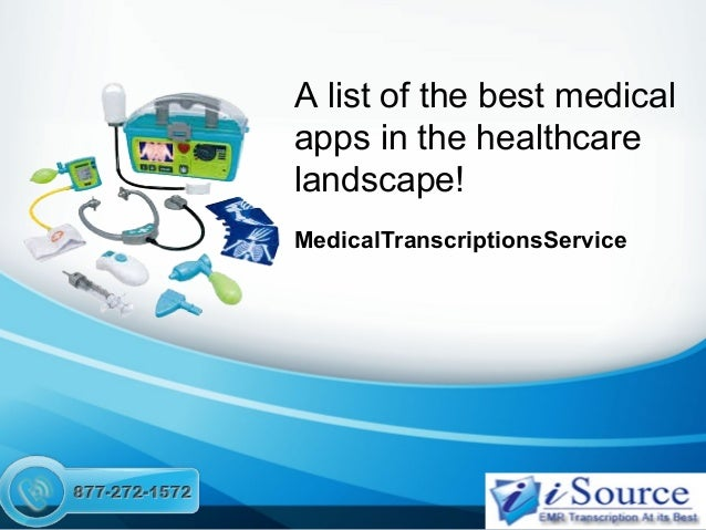 A list of the best medical apps in the healthcare landscape! MedicalTranscriptionsService