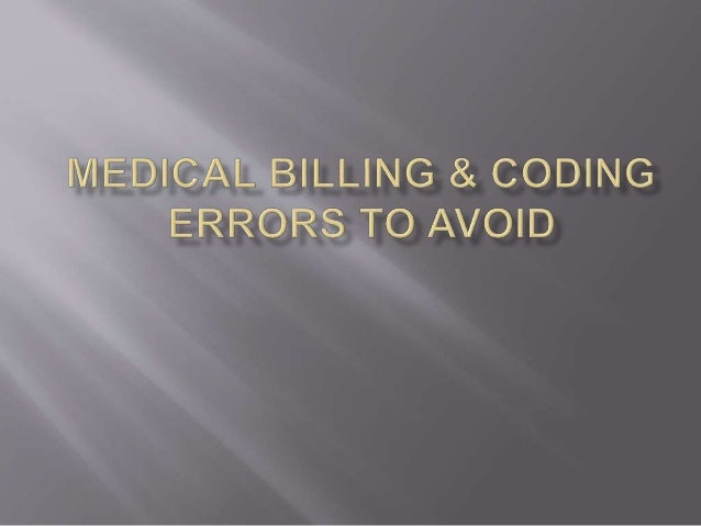 billing and coding errors Eliminating medical coding modifier errors  he also is the co-owner of lucrum consulting, llc, which provides training in medical coding and billing issues,.