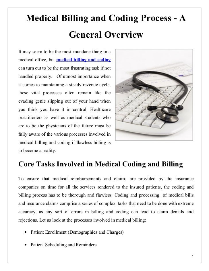 medical billing and coding process The purpose of the hospital billing process is to obtain reimbursement for services and items rendered by the certifications, medical record documentation, coding.