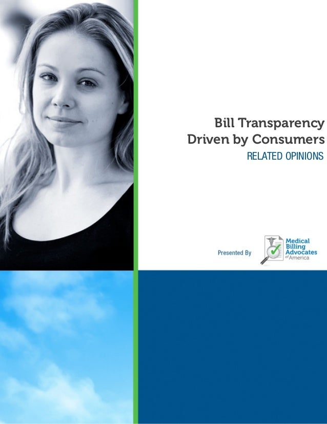 BILL TRANSPARENCY MBAA © 2014 Page 1 Bill Transparency Driven by Consumers RELATED OPINIONS