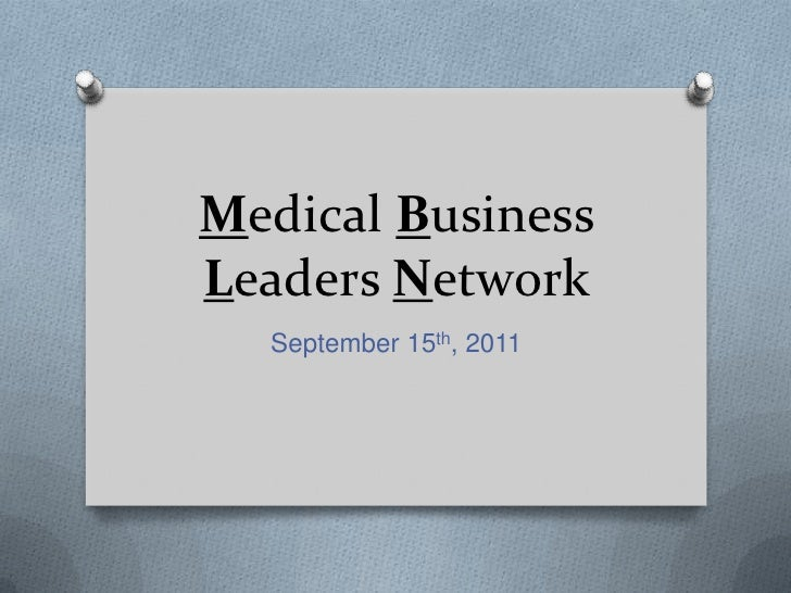 Medical Business Leaders Network<br />September 15th, 2011<br />