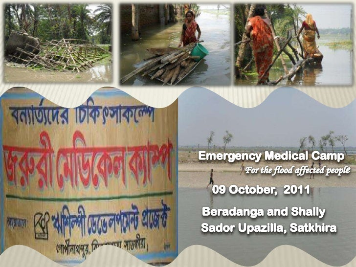 Emergency Medical Camp<br />For the flood affected people<br />09 October,  2011<br />Beradanga and Shally<br />Sa...