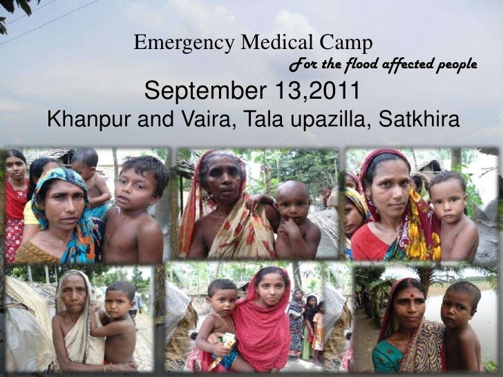 Emergency Medical Camp<br />For the flood affected people<br />September 13,2011<br />Khanpur and Vaira, Talaupazilla, Sat...