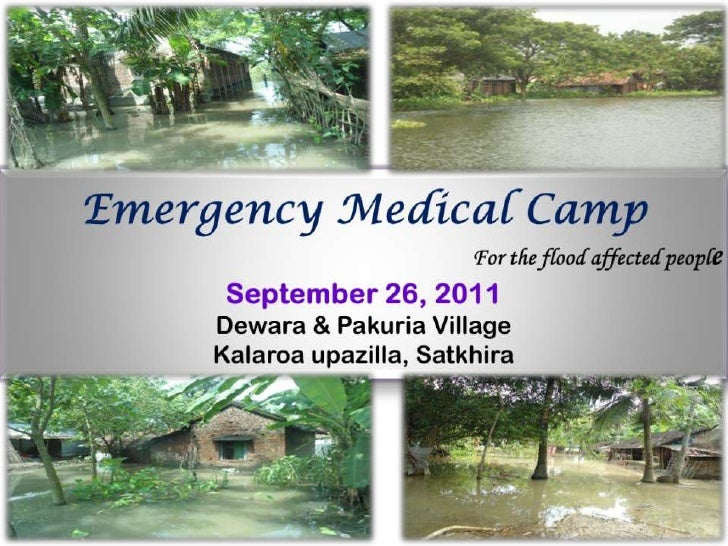 Emergency Medical Camp<br />	For the flood affected people<br />September 26, 2011<br />Dewara & Pakuria Village<br />Kala...