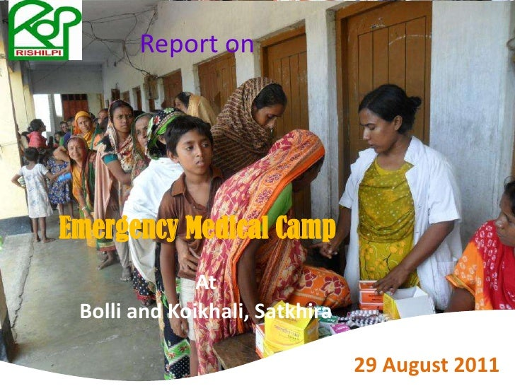 Report on<br />Emergency Medical Camp <br />At<br />Bolli and Koikhali, Satkhira<br />29 August 2011<br />