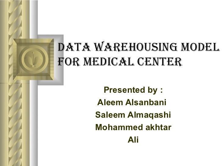 Medical center using Data warehousing