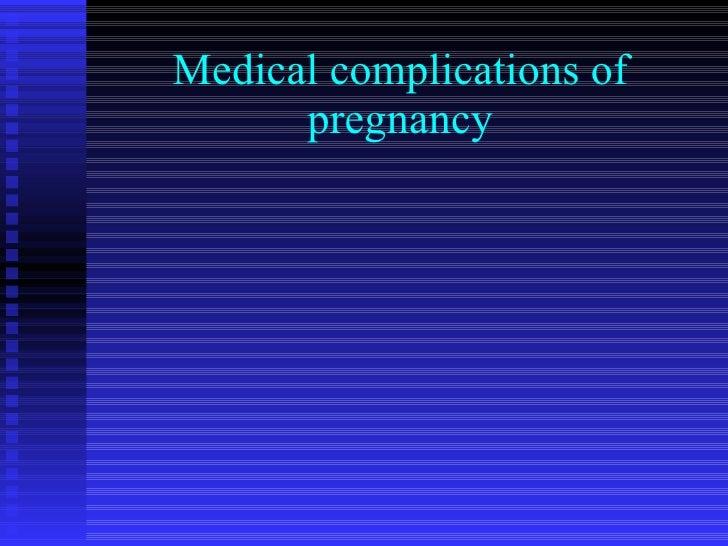 Medical complications of pregnancy